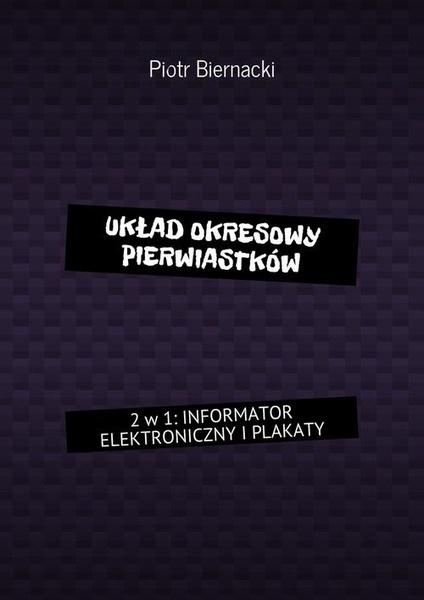 Układ okresowy pierwiastków 2 w 1: Informator elektroniczny i plakaty