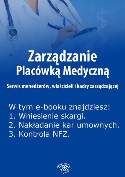 Zarządzanie Placówką Medyczną. Serwis menedżerów, właścicieli i kadry zarządzającej, wydanie specjalne sierpień-październik 2014 r.