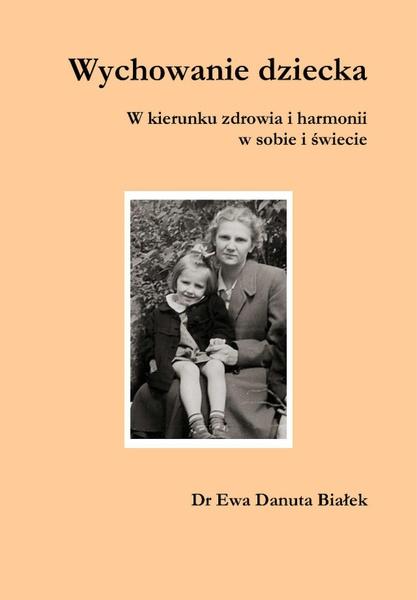Wychowanie dziecka. W kierunku zdrowia i harmonii w sobie i świecie