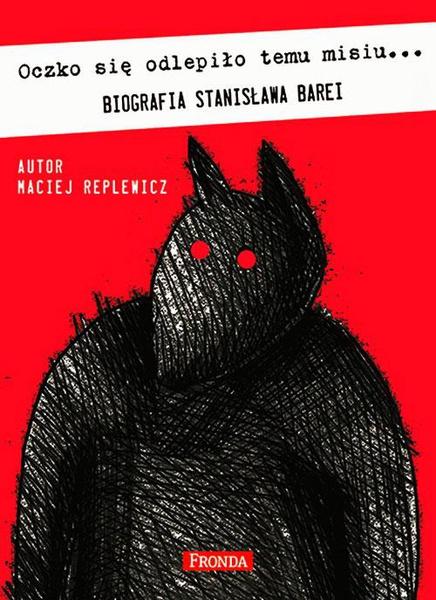 Oczko Się Odlepiło Temu Misiu… Biografia Stanisława Barei