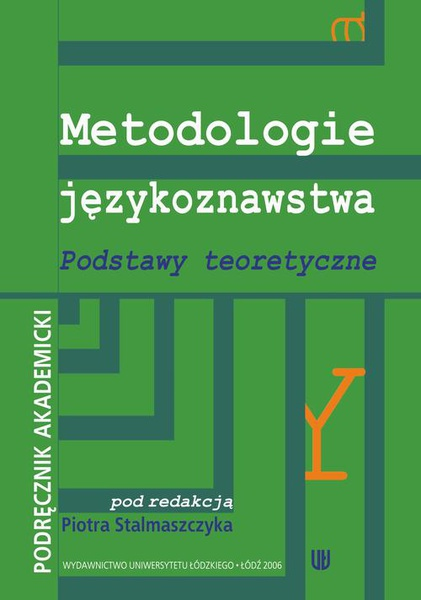 Metodologie językoznawstwa Podstawy teoretyczne. Podręcznik akademicki