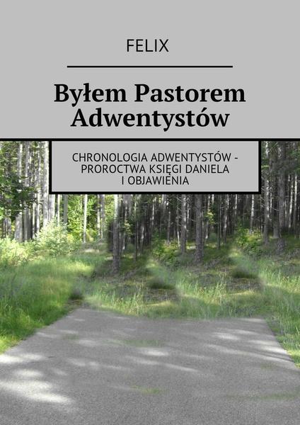 Byłem Pastorem Adwentystów