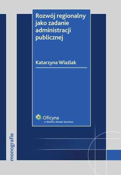 Rozwój regionalny jako zadanie administracji publicznej