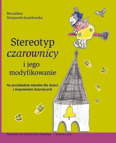 """Stereotyp """"czarownicy"""" i jego modyfikowanie"""