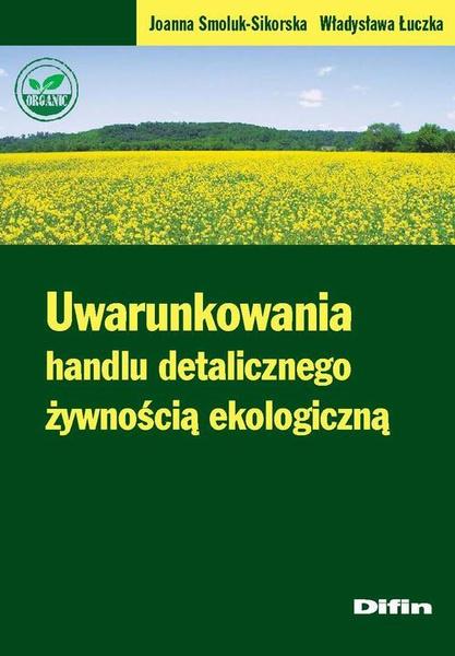 Uwarunkowania handlu detalicznego żywnością ekologiczną