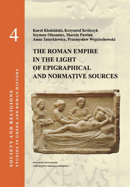 Society and religions. Studies in Greek and Roman history, vol. 4: The Roman Empire in the Light of Epigraphical and Normative Sources