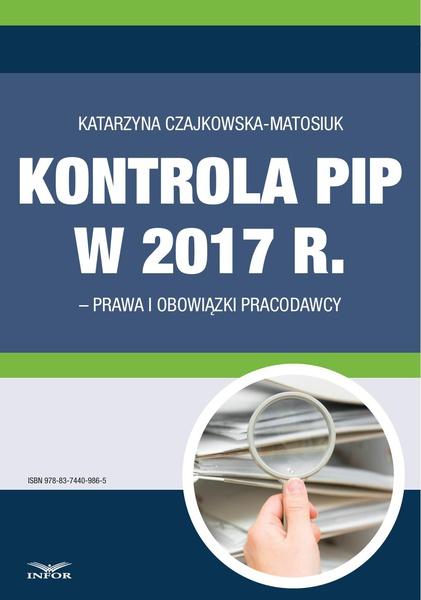 Kontrola PIP w 2017 r. - prawa i obowiązki pracodawcy