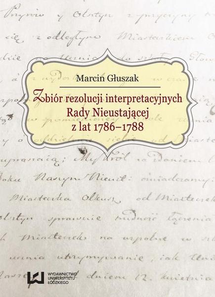 Zbiór rezolucji interpretacyjnych Rady Nieustającej z lat 1786-1788