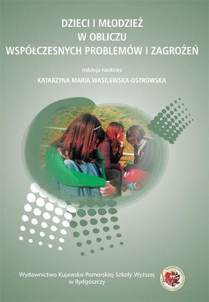 Dzieci i młodzież w obliczu współczesnych problemów i zagrożeń