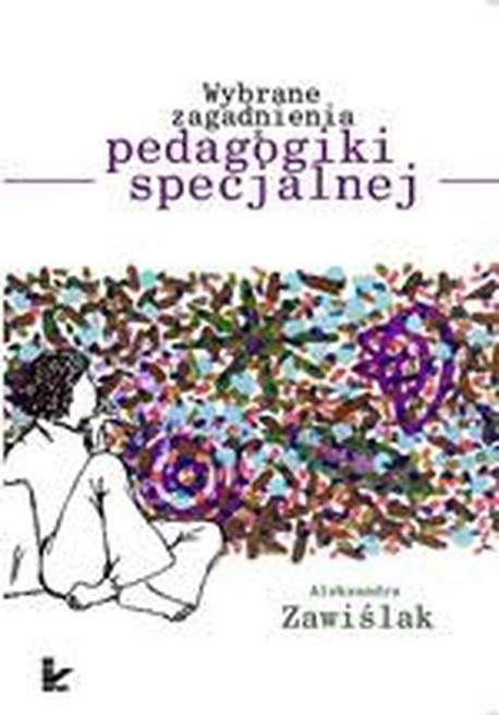 Wybrane zagadnienia z pedagogiki specjalnej - Aleksandra Zawiślak