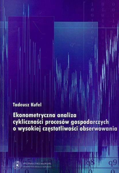 Ekonometryczna analiza cykliczności procesów gospodarczych o wysokiej częstotliwości obserwowania