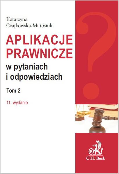Aplikacje prawnicze w pytaniach i odpowiedziach. Tom 2. Wydanie 11