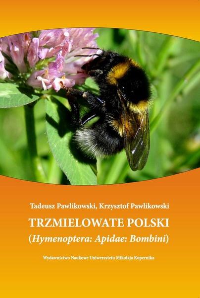 Trzmielowate Polski. (Hymenoptera: Apidae: Bombini)