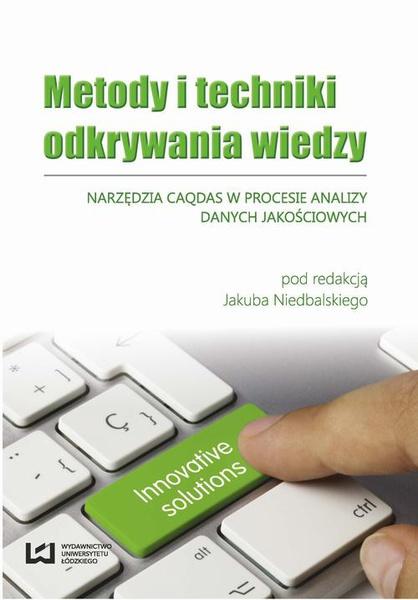 Metody i techniki odkrywania wiedzy. Narzędzia CAQDAS w procesie analizy danych jakościowych
