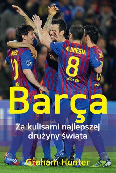 Barça. Za kulisami najlepszej drużyny świata