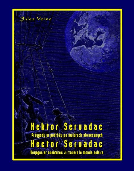 Hektor Servadac. Przygody w podróży po światach słonecznych. Hector Servadac. Voyages et aventures à travers le monde solaire