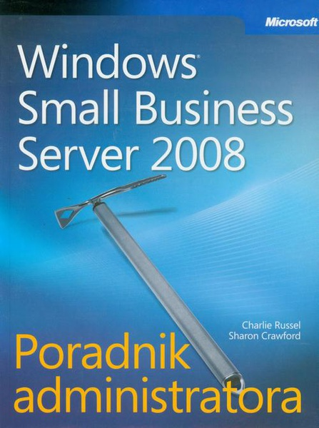 Microsoft Windows Small Business Server 2008 Poradnik administratora