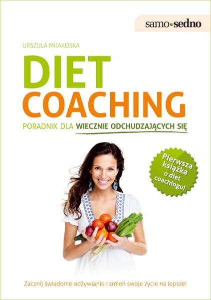 Diet coaching. Poradnik dla wiecznie odchudzających się