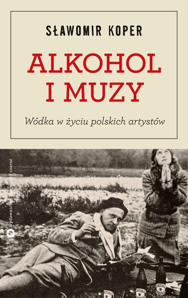Alkohol i muzy. Wódka w życiu polskich artystów