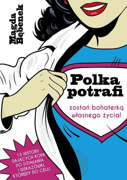Polka potrafi. Zostań bohaterką własnego życia