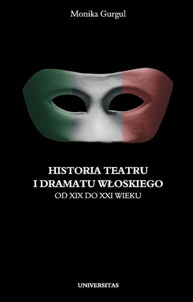 Historia teatru i dramatu włoskiego od XIII do XXI wieku