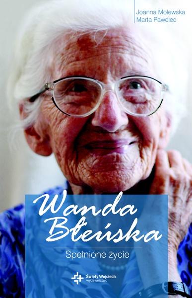 Wanda Błeńska. Spełnione życie