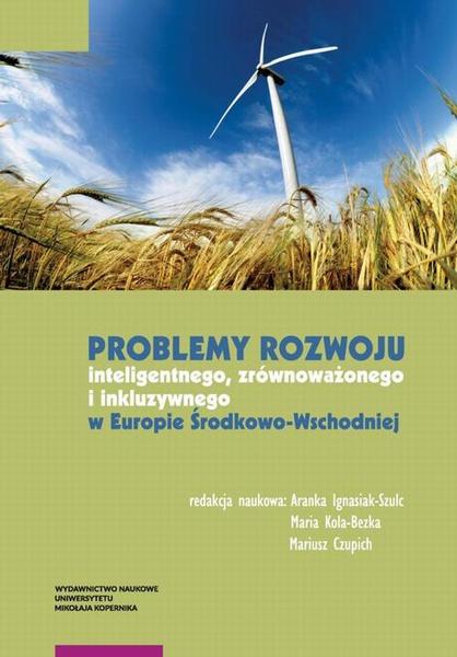 Problemy rozwoju inteligentnego, zróżwnoważonego i inkluzywnego w Europie Środkowo-Wschodniej