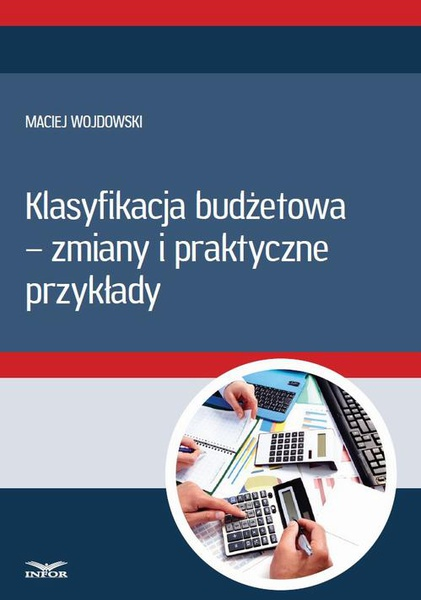 Klasyfikacja budżetowa - zmiany i praktyczne przykłady