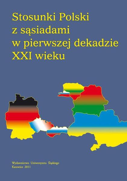 Stosunki Polski z sąsiadami w pierwszej dekadzie XXI wieku