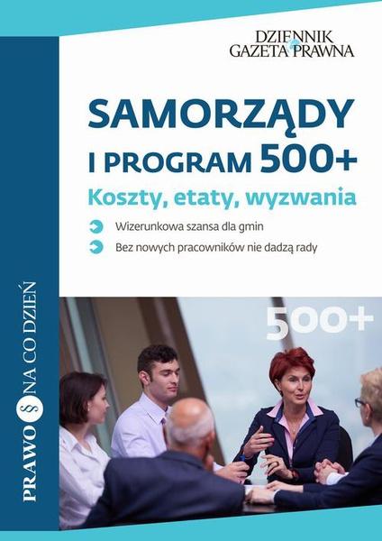 Samorządy i program 500+ Koszty, etaty, wyzwania
