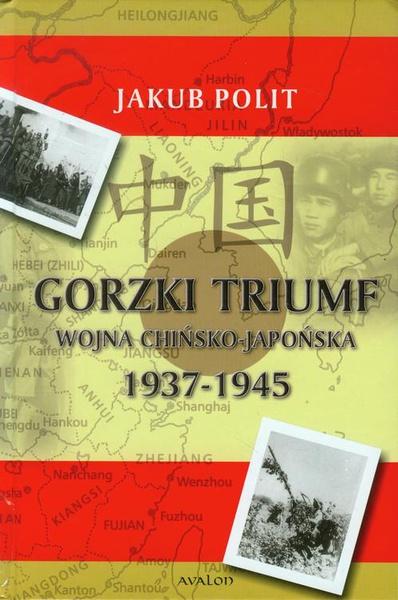 Gorzki triumf. Wojna chińsko-japońska 1937-1945