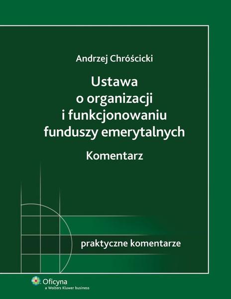 Ustawa o organizacji i funkcjonowaniu funduszy emerytalnych. Komentarz
