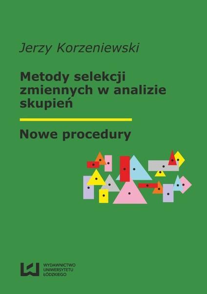 Metody selekcji zmiennych w analizie skupień. Nowe procedury