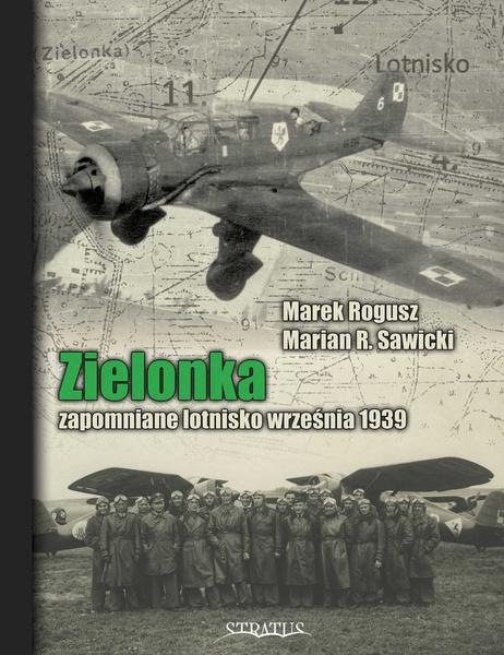 Zielonka. Zapomniane lotnisko września 1939