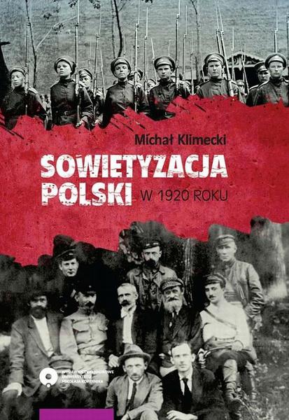 Sowietyzacja Polski w 1920 roku. Tymczasowy Rewolucyjny Komitet Polski oraz jego instytucje latem i jesienią tegoż roku