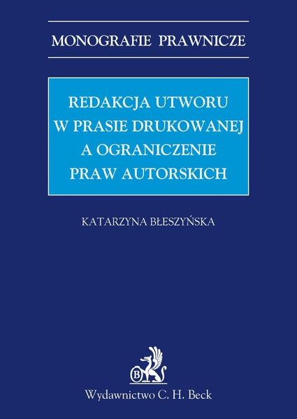 Redakcja utworu w prasie drukowanej a ograniczenie praw autorskich