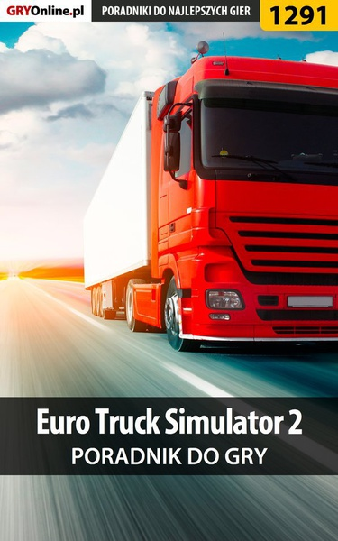 Euro Truck Simulator 2 - poradnik do gry
