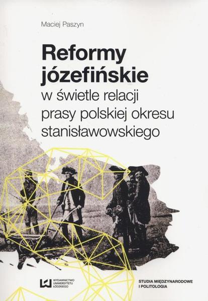 Reformy józefińskie w świetle relacji prasy polskiej okresu stanisławowskiego