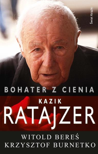 Bohater z cienia. Kazik Ratajzer