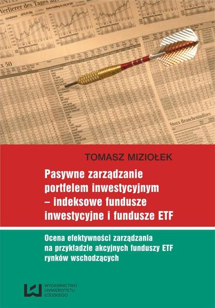 Pasywne zarządzanie portfelem inwestycyjnym – indeksowe fundusze inwestycyjne i fundusze ETF. Ocena efektywności zarządzania na przykładzie akcyjnych funduszy ETF rynków wschodzących