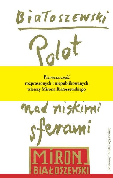 Polot nad niskimi sferami. Rozproszone i niepublikowane wiersze-przekłady poetyckie-dramaty-1942-1970