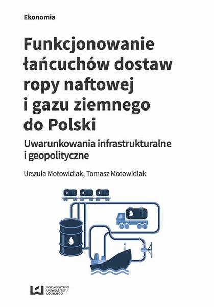 Funkcjonowanie łańcuchów dostaw ropy naftowej i gazu ziemnego do Polski
