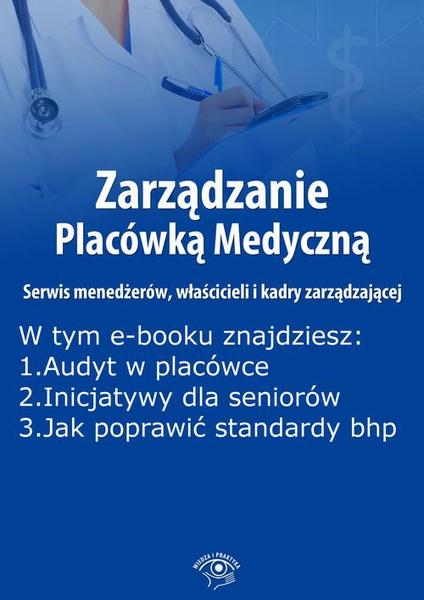 Zarządzanie Placówką Medyczną. Serwis menedżerów, właścicieli i kadry zarządzającej, wydanie czerwiec 2016 r.