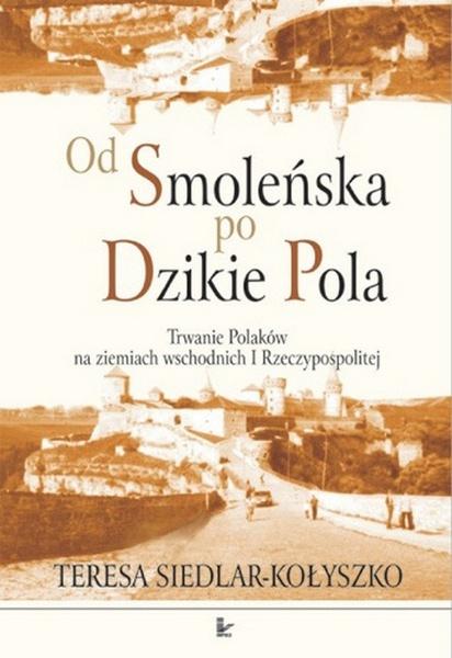 Od Smoleńska po Dzikie Pola