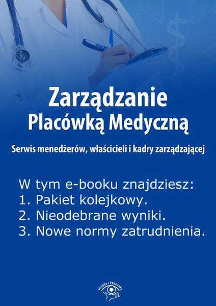 Zarządzanie Placówką Medyczną. Serwis menedżerów, właścicieli i kadry zarządzającej, wydanie maj 2014 r.
