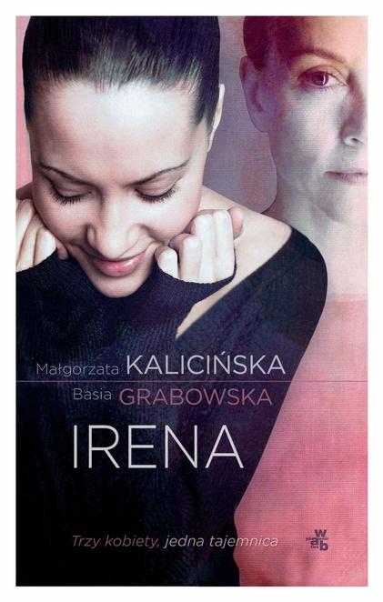 Irena - Małgorzata Kalicińska,Basia Grabowska