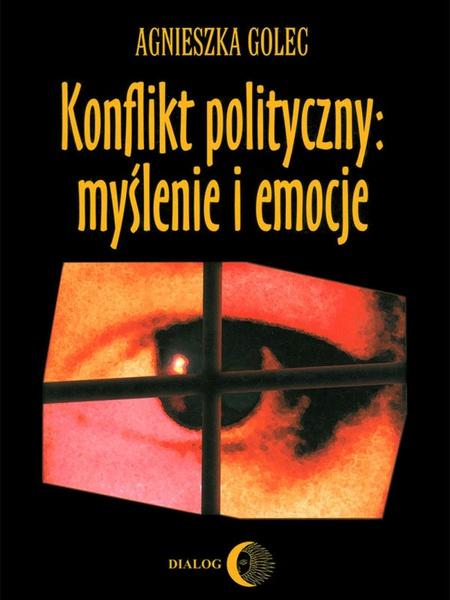 Konflikt polityczny: myślenie i emocje