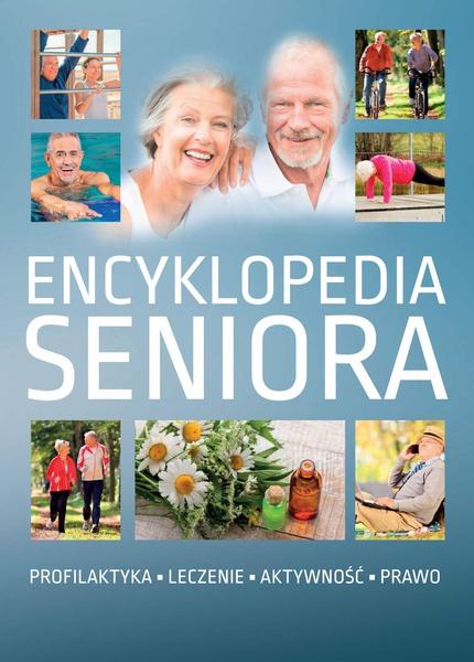 Encyklopedia seniora. Profilaktyka, leczenie, aktywność, prawo
