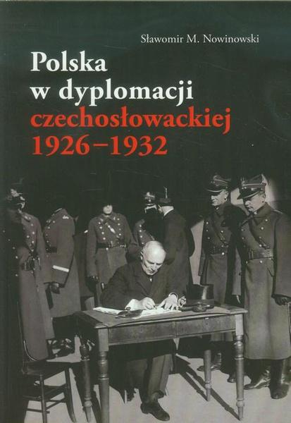 Polska w dyplomacji czechosłowackiej 1926-1932