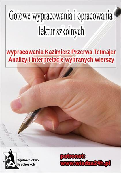 Wypracowania  Kazimierz Przerwa Tetmajer - wybrane wiersze